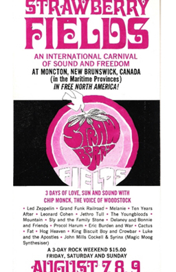 A poster from the Strawberry Fields Festival in New Brunswick, Canada, which featured the Youngbloods, Led Zeppelin and Canned Heat.                                             (--)