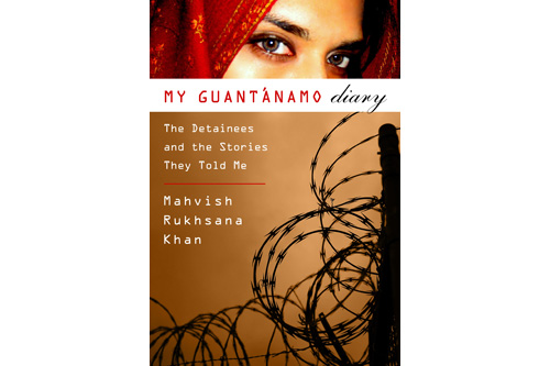 "The cover to Mahvish Khan's book ""My Guantanamo Diary.""                                             (Courtesy Mahvish Khan)"